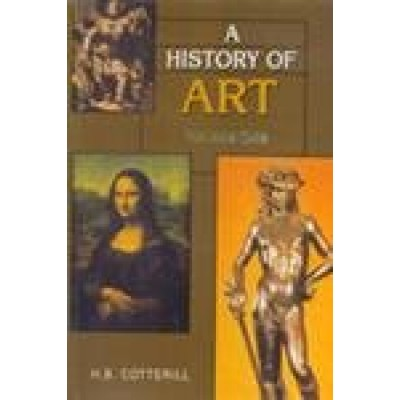 A History of Art, 2 vols.: Vol.1: Down to the Age of Raphael; Vol.2: Later European Art; with chapters on Oriental Sculpture and Painting