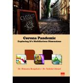 Corona Pandemic: Exploring It's Multifarious Dimensions by Dr. Himanta Borgohain and Dr. Sahidul Ahmed