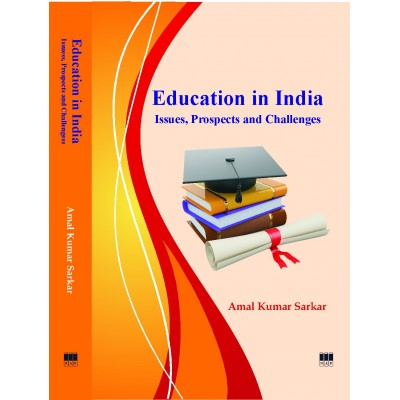 Education in India: Issues, Prospects and Challenges