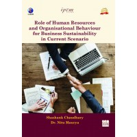 Role of Human Resources and Organisational Behaviour for Business Sustainability in Current Scenario by Shashank Chaudhary and Dr. Nitu Maurya