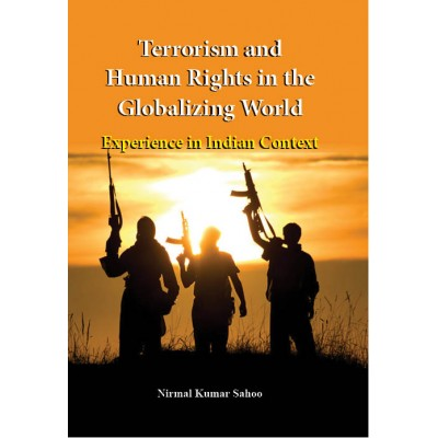 Terrorism and Human Rights in the Globalizing World: Experience in Indian Context