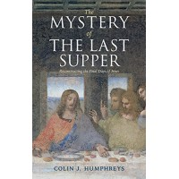 The Mystery of the Last Supper: Reconstructing the Final Days of Jesus (South Asian Edition)