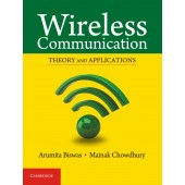 Wireless Communication: Theory and Applications by Arumita Biswas